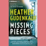 Missing Pieces by  Heather Gudenkauf audiobook