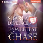 The Sweetest Chase by  Sharla Lovelace audiobook