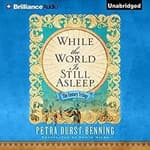 While the World Is Still Asleep by  Petra Durst-Benning audiobook