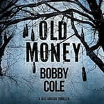 Old Money by  Bobby Cole audiobook