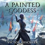 A Painted Goddess by  Victor Gischler audiobook