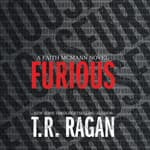 Furious by  T. R. Ragan audiobook