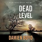Dead Level by  Damien Boyd audiobook