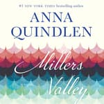 Miller's Valley by  Anna Quindlen audiobook