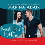 Need You for Mine by  Marina Adair audiobook