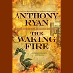 The Waking Fire by  Anthony Ryan audiobook