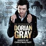 The Confessions of Dorian Gray - Ghosts of Christmas Past by  Tony Lee audiobook