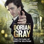 The Confessions of Dorian Gray: The Picture of Loretta Delphine by  Gary Russell audiobook