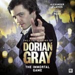 The Confessions of Dorian Gray - The Immortal Game by  Nev Fountain audiobook