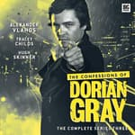 The Confessions of Dorian Gray Series 03 by  Gary Russell audiobook