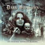 Dark Shadows - The Doll House by  James Goss audiobook