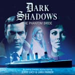 Dark Shadows - The Phantom Bride by  Mark Thomas Passmore audiobook