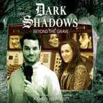 Dark Shadows - Beyond the Grave by  Aaron Lamont audiobook