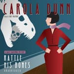 Rattle His Bones by  Carola Dunn audiobook