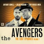 The Avengers: The Lost Episodes Volume 01 by  Brian Clemens audiobook