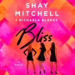 Bliss by  Shay Mitchell audiobook