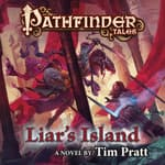 Pathfinder Tales: Liar's Island by  Tim Pratt audiobook