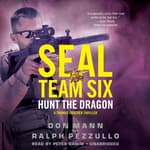 SEAL Team Six: Hunt the Dragon by  Ralph Pezzullo audiobook