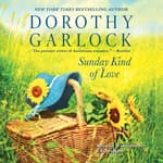 Sunday Kind of Love by  Dorothy Garlock audiobook