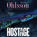 Hostage by  Kristina Ohlsson audiobook