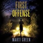 First Offense by  Marti Green audiobook