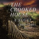 The Crooked House by  Christobel Kent audiobook