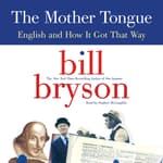 The Mother Tongue by  Bill Bryson audiobook