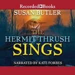The Hermit Thrush Sings by  Susan Butler audiobook