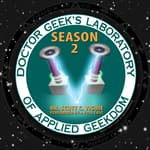 Doctor Geek's Laboratory, Season 2 by  Dr. Scott C. Viguié audiobook