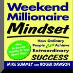 Weekend Millionaire Mindset by  Roger Dawson audiobook