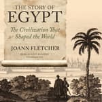 The Story of Egypt by  Joann Fletcher audiobook