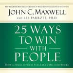 25 Ways to Win with People by  Dr. Les Parrott III audiobook