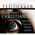 The Slumber of Christianity by  Ted Dekker audiobook