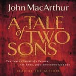 A Tale of Two Sons by  John F. MacArthur audiobook