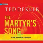 The Martyr's Song by  Ted Dekker audiobook