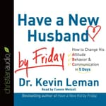 Have a New Husband by Friday by  Dr. Kevin Leman audiobook