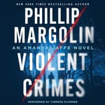 Violent Crimes by  Phillip Margolin audiobook