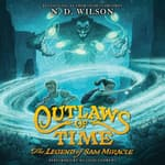 Outlaws of Time: The Legend of Sam Miracle by  N. D. Wilson audiobook