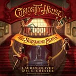 Curiosity House: The Screaming Statue by  H. C.  Chester audiobook