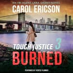 Tough Justice: Burned (Part 3 of 8) by  Carol Ericson audiobook