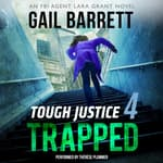 Tough Justice: Trapped (Part 4 of 8) by  Gail Barrett audiobook