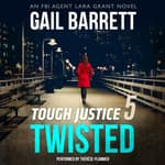 Tough Justice: Twisted (Part 5 of 8) by  Gail Barrett audiobook