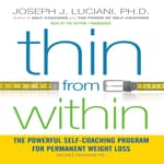 Thin From Within by  Joseph J. Luciani PhD audiobook