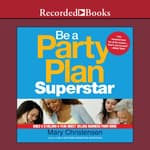 Be a Party Plan Superstar by  Mary Christensen audiobook