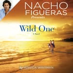 Nacho Figueras Presents: Wild One by  Jessica Whitman audiobook
