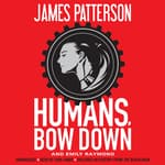 Humans, Bow Down by  Emily Raymond audiobook