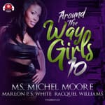 Around the Way Girls 10 by  Racquel Williams audiobook