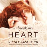 Unbreak My Heart by  Nicole Jacquelyn audiobook