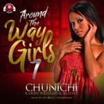 Around the Way Girls 7 by  B.L.U.N.T. audiobook