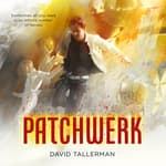 Patchwerk by  David Tallerman audiobook
